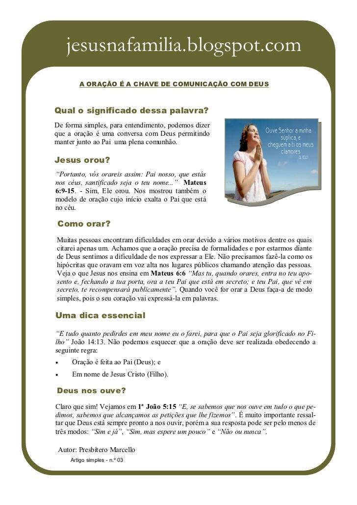 jesusnafamilia.blogspot.com        A ORAÇÃO É A CHAVE DE COMUNICAÇÃO COM DEUSQual o significado dessa palavra?De forma sim...