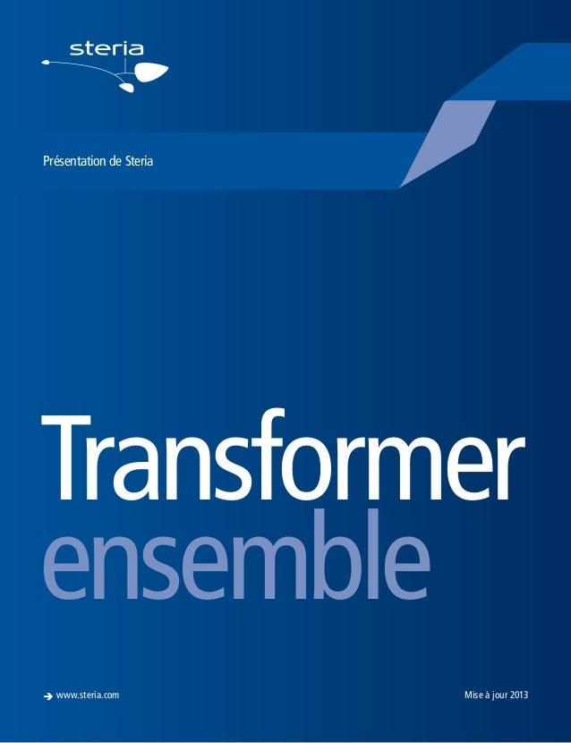 è www.steria.com  Steria: Transformer transform   01 Steria: Trusted to ensemble  Présentation de Steria  Transformer ense...