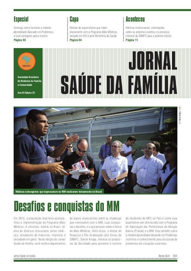 Março/Abril 2014Jornal Saúde da Família Capa Relatos de especialistas que lidam diariamente com o Programa Mais Médicos, l...