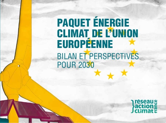 PAQUET ÉNERGIE CLIMAT DE L'UNION EUROPÉENNE BILAN ET PERSPECTIVES POUR 2030