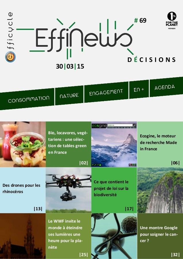 # 69 30|03|15 Bio, locavores, vegé- tariens : une sélec- tion de tables green en France Le WWF invite le monde à éteindre ...