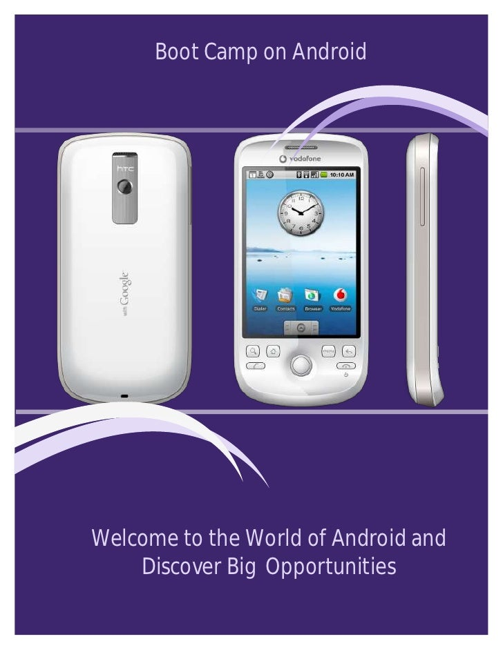 Boot Camp on Android     Welcome to the World of Android and     Discover Big Opportunities