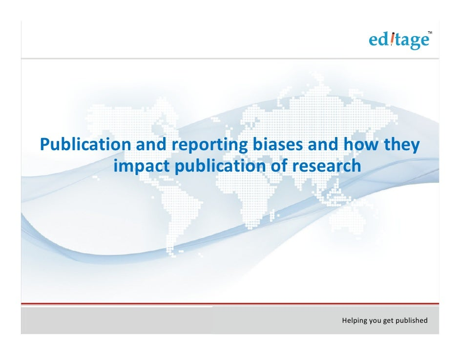 Publication and reporting biases and how they         impact publication of research                                   Hel...