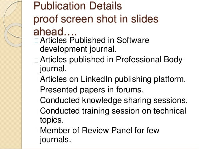 Publication Details proof screen shot in slides ahead…. Articles Published in Software development journal. Articles publi...