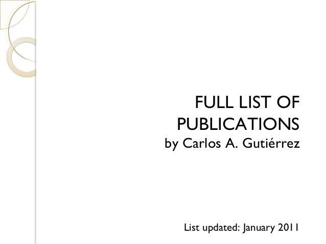 FULL LIST OF PUBLICATIONS by Carlos A. Gutiérrez List updated: January 2011