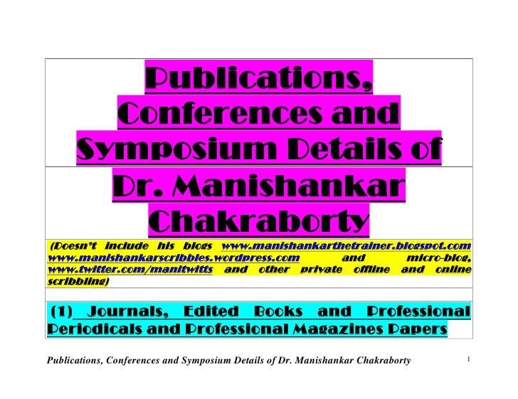 Publications, Conferences and Symposium Details of Dr. Manishankar Chakraborty   1