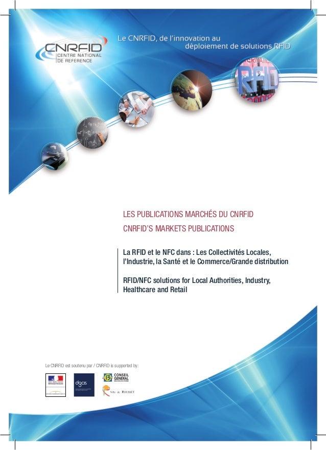 La RFID et le NFC dans : Les Collectivités Locales, l'Industrie, la Santé et le Commerce/Grande distribution RFID/NFC solu...
