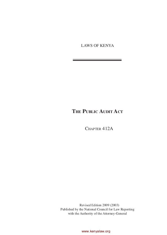 LAWS OF KENYA The Public Audit Act Revised Edition 2009 (2003) Published by the National Council for Law Reporting with th...