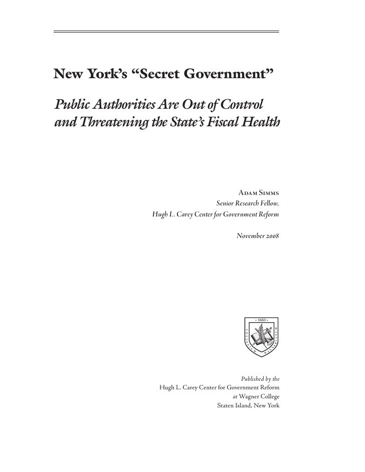 "New York's ""Secret Government""  Public Authorities Are Out of Control and Threatening the State's Fiscal Health           ..."