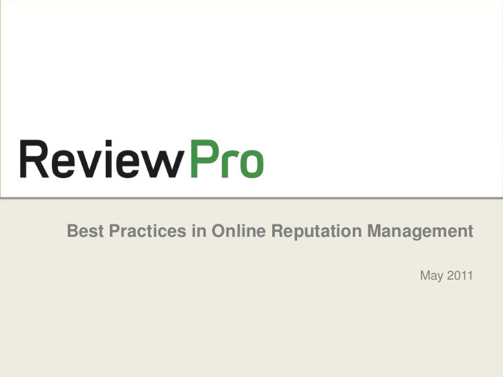 Best Practices in Online Reputation Management<br />May 2011<br />