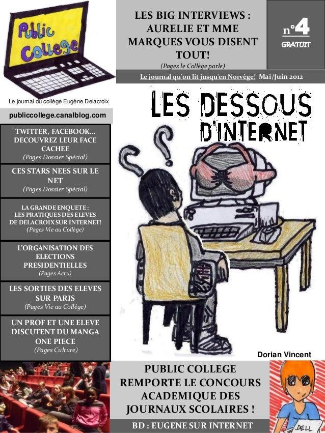 LA GRANDE ENQUETE : LES PRATIQUES DES ELEVES DE DELACROIX SUR INTERNET! (Pages Vie au Collège) LES BIG INTERVIEWS : AURELI...