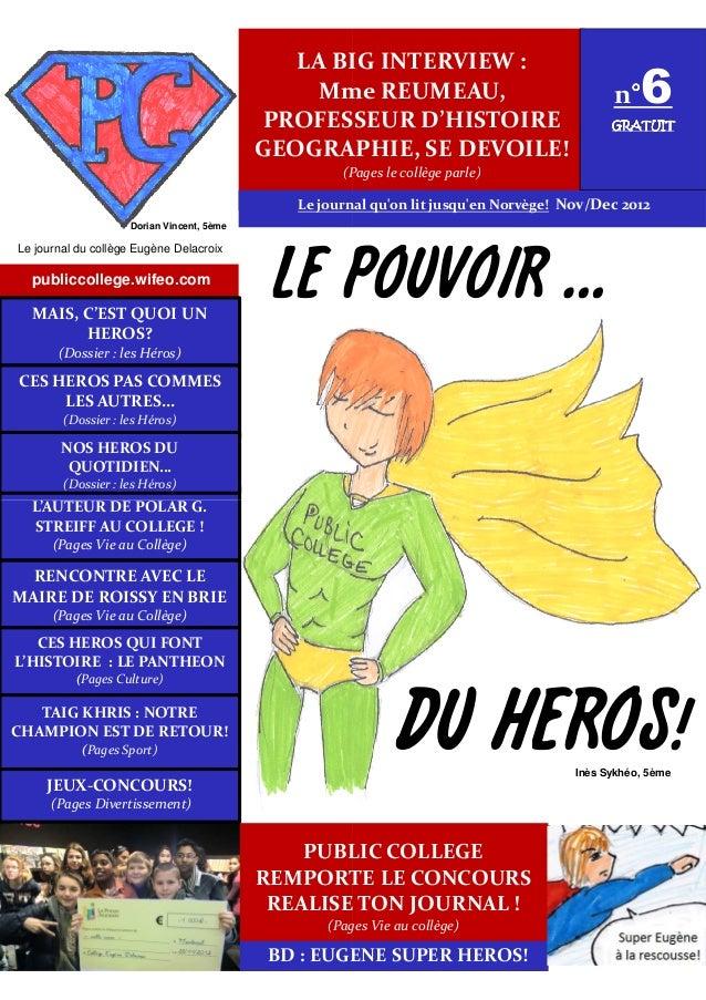 publiccollege.wifeo.com L'AUTEUR DE POLAR G. CES HEROS PAS COMMES LES AUTRES… (Dossier : les Héros) MAIS, C'EST QUOI UN HE...