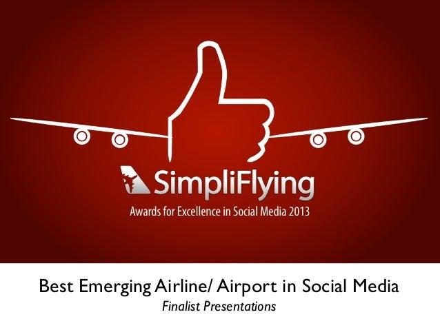 Best Emerging Airline/ Airport in Social Media Finalist Presentations