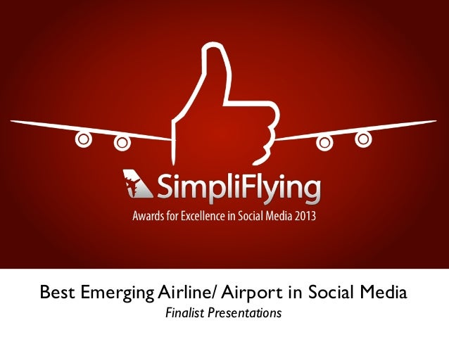 #SFAwards13 Best Emerging Airline/ Airport on Social Media - Finalist Presentations