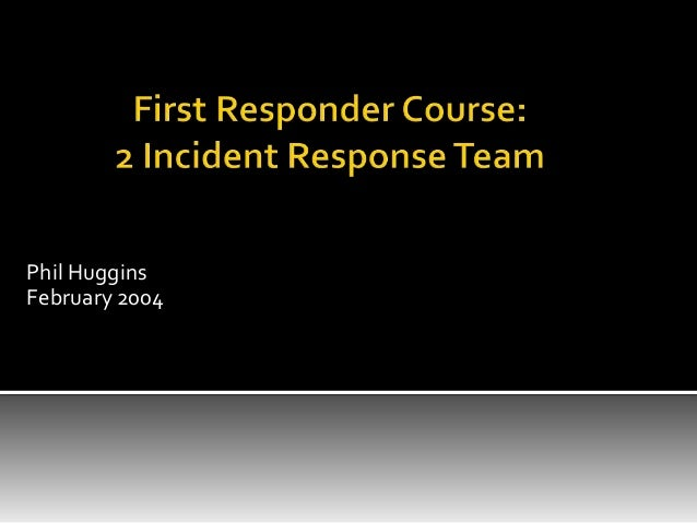 First Responders Course - Session 2 - Incident Response Teams [2004]