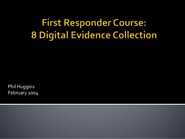 First Responders Course - Session 8 - Digital Evidence Collection [2004]