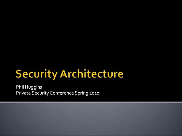 Phil HugginsPrivate Security Conference Spring 2010