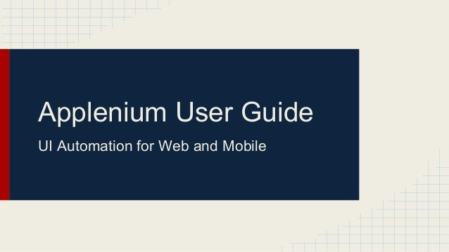 Applenium User Guide UI Automation for Web and Mobile