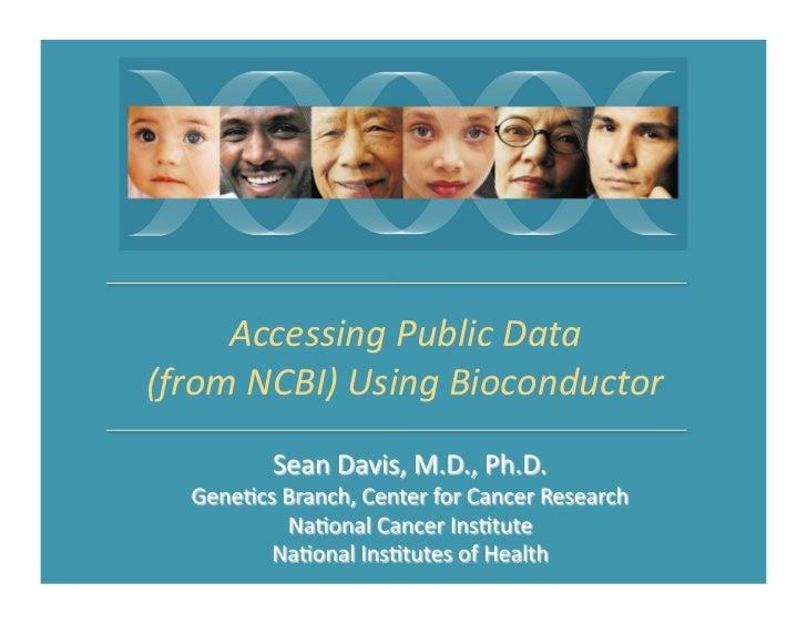 Accessing Public Data  (from NCBI) Using Bioconductor