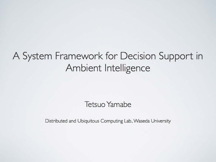 A System Framework for Decision Support in Ambient Intelligence