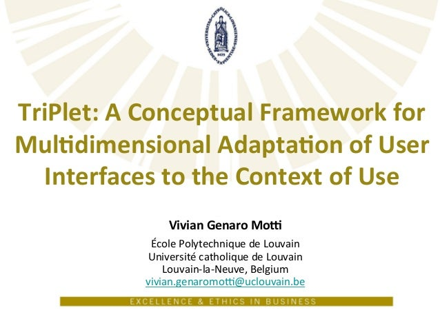 TriPlet:  A  Conceptual  Framework  for   Mul<dimensional  Adapta<on  of  User   Interfaces  to  the...