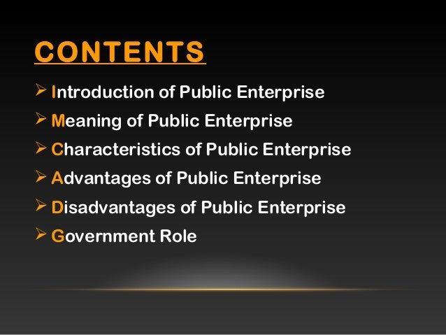 meaning of public enterprises Importance of public enterprises advertisements public enterprises are playing an important role in the economic development of developing countries also read: concept and meaning of public enterprises 8 economic growth.