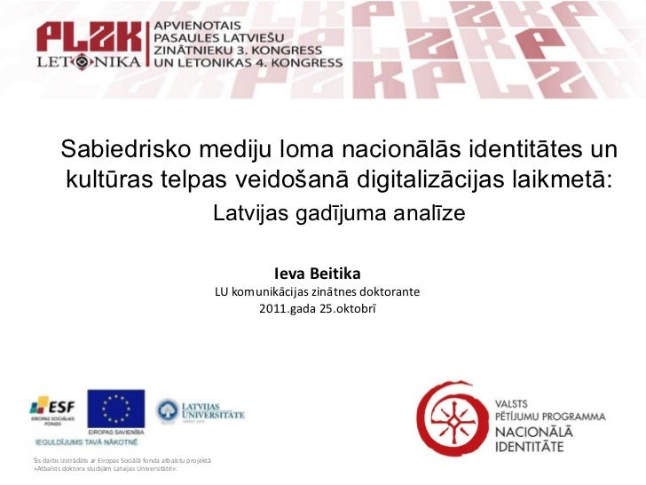 Sabiedrisko mediju loma nacionālās identitātes un         kultūras telpas veidošanā digitalizācijas laikmetā:             ...
