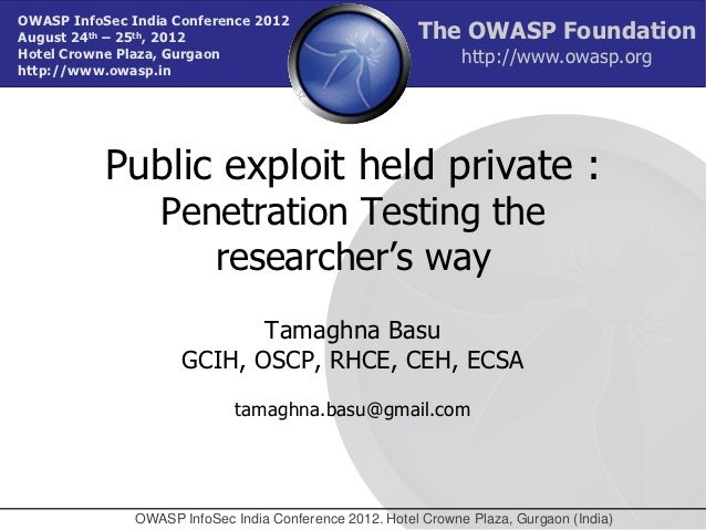 Public exploit held private – penetration testing the researcher's way   tamaghna basu