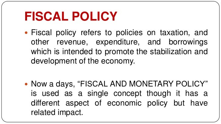 how fiscal policy have been used Fiscal policy —taxing and monetary policy has an important they have found unconventional ways to continue easing policy one approach has been to purchase.