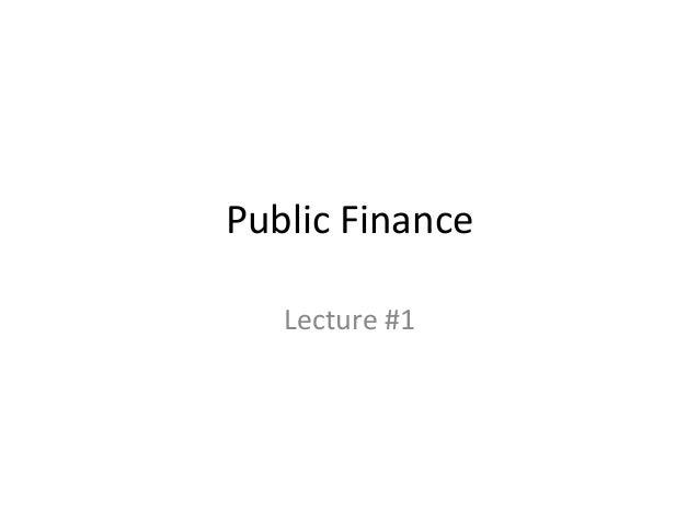 Public Finance   Lecture #1