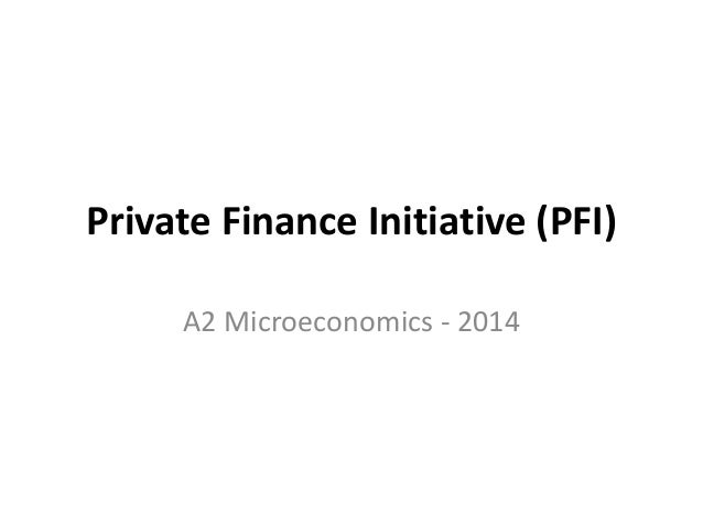 private finance initiative Public investment is now prioritised according to whether it can be disguised by the private finance initiative: goodhart's law has come into play once again.