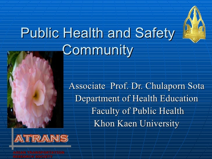 Public Health and Safety         Community                       Associate Prof. Dr. Chulaporn Sota                       ...