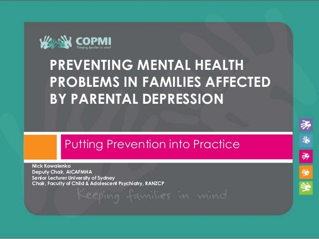 PREVENTING MENTAL HEALTH       PROBLEMS IN FAMILIES AFFECTED       BY PARENTAL DEPRESSION             Putting Prevention i...