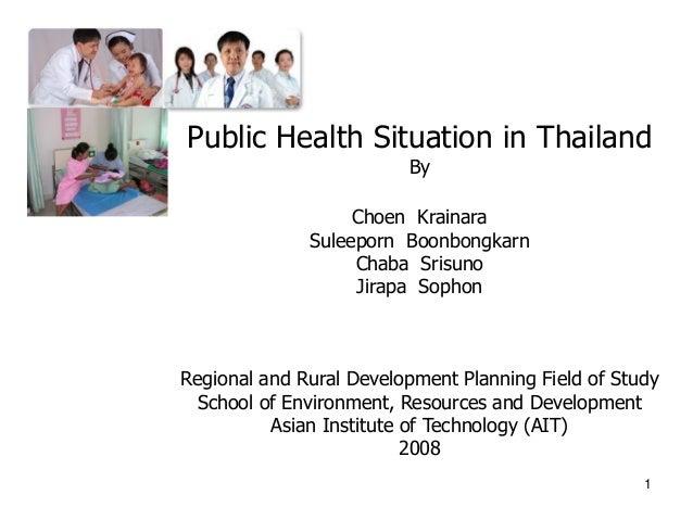 Public Health Situation in Thailand                         By                   Choen Krainara              Suleeporn Boo...