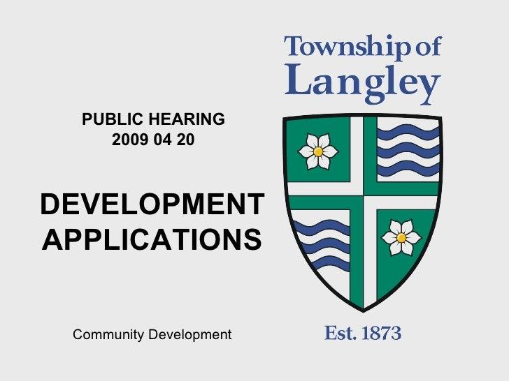 PUBLIC HEARING 2009 04 20 DEVELOPMENTAPPLICATIONS Community Development