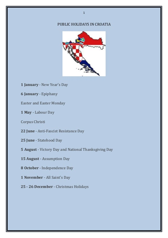 1                       PUBLIC HOLIDAYS IN CROATIA1 January - New Years Day6 January - EpiphanyEaster and Easter Monday1 M...