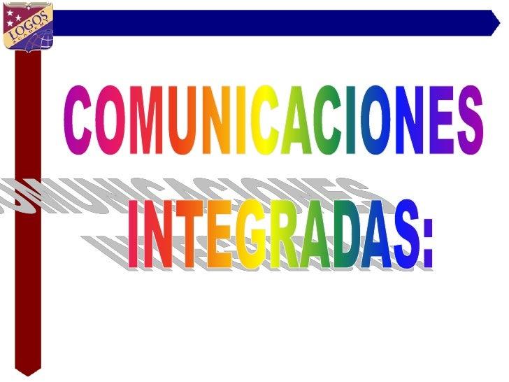 Comunicaciones Integradas de    Marketing: (Mezcla)                            VENTAS          PUBLICIDAD      PERSONALES ...
