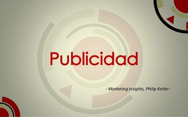 - Marketing Insights, Philip Kotler -