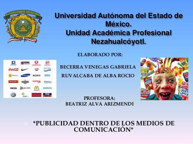 Universidad Autónoma del Estado de México. Unidad Académica Profesional Nezahualcóyotl. ELABORADO POR: BECERRA VENEGAS GAB...