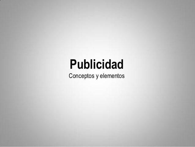 Publicidad, conceptos y elementos