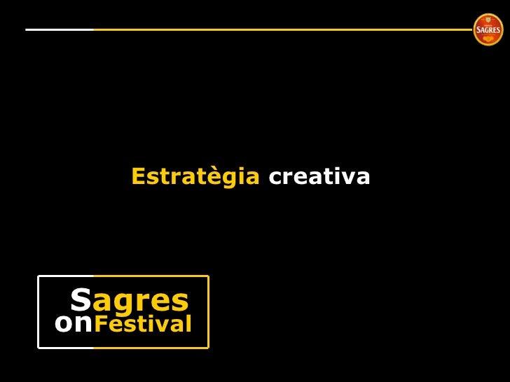 Estratègia  creativa on Festival S agres