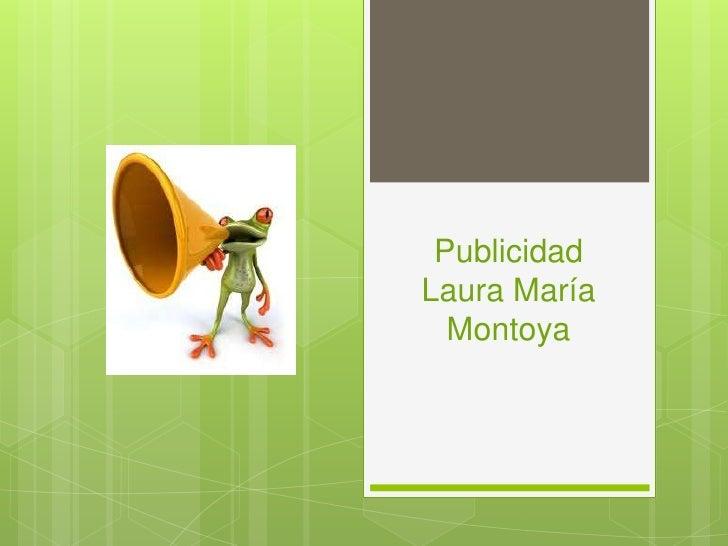 PublicidadLaura María Montoya<br />