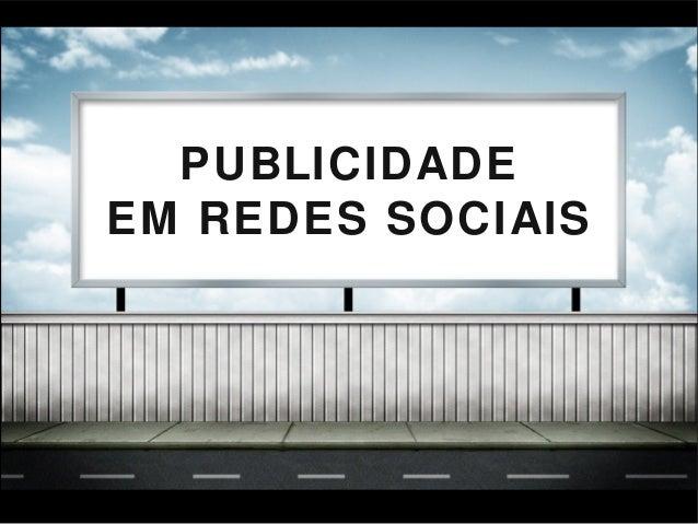 PUBLICIDADEEM REDES SOCIAIS