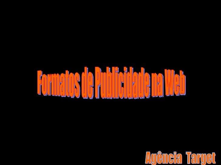 Formatos de Publicidade na Web Agência  Target