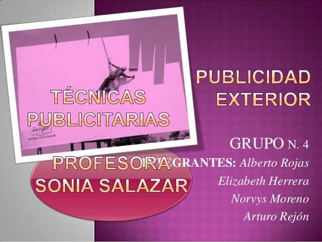GRUPO N. 4INTEGRANTES: Alberto Rojas         Elizabeth Herrera            Norvys Moreno              Arturo Rejón
