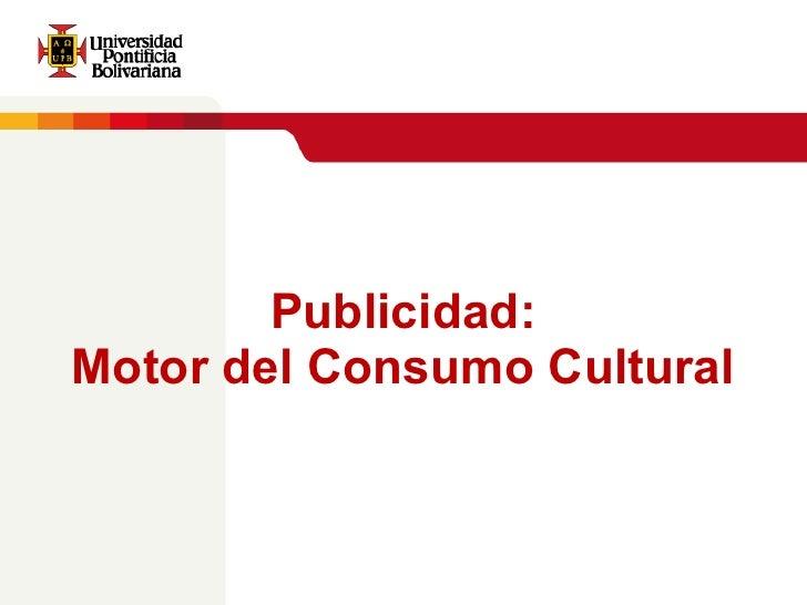 Publicidad: Motor del Consumo Cultural