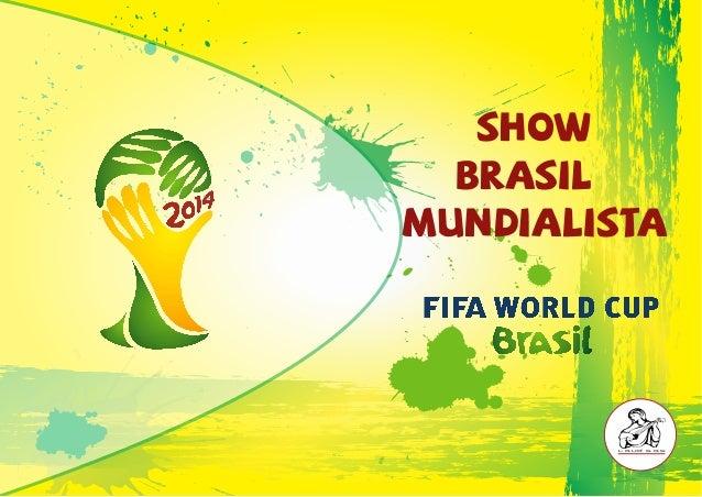 Show Brasil Mundialista L Aud S.A.S