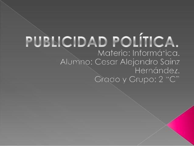 La publicidad política es la dedicada a los aspectos socialesde un paísen este la publicidad puede hacer una contribucióna...