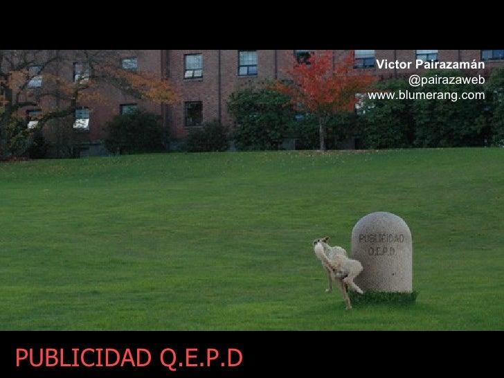 PUBLICIDAD   Q.E.P.D Victor Pairazamán @pairazaweb www.blumerang.com