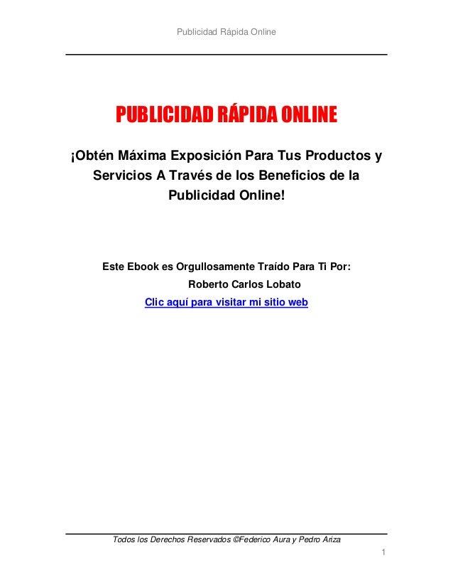 Publicidad Rápida Online      PUBLICIDAD RÁPIDA ONLINE¡Obtén Máxima Exposición Para Tus Productos y   Servicios A Través d...